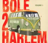 Bole 2 Harlem - Bole 2 Harlem