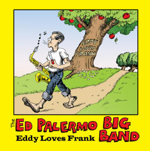 Ed Palermo Big Band - Eddy Loves Frank
