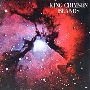 King Crimson - Islands (40th Anniversary edition - remastered remixed)