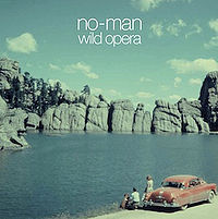 No-Man - Wild Opera (2010 remastered rerelease - extendend version with 'Dry Cleaning Ray' EP and bonus tracks on extra cd)