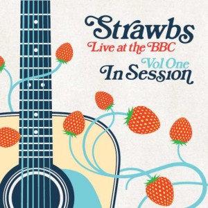 Strawbs - Live at the BBC - Vol One: In Session