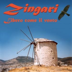 Zingari - 'Libero Como Il Viento'