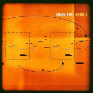 Brian Eno - Neroli (2014 remaster)
