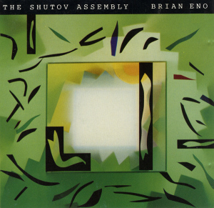 Brian Eno - The Shutov Assembly (2014 remaster)