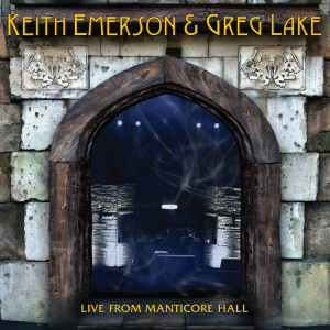 Keith Emerson GregLake - Live From Manticore Hall