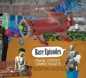 Rare Episodes - Frank Zappa's Unmined Nuggets