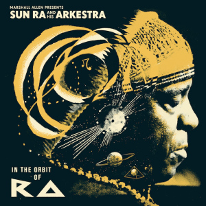 Sun Ra and his Arkestra - In The Orbit Of Ra