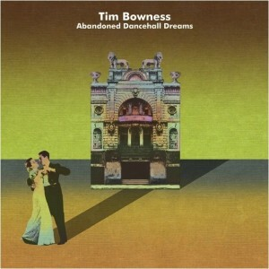 Tim Bowness - Abandoned Dancehall Dreams