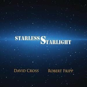 David Cross & Robert Fripp - Starless Starlight