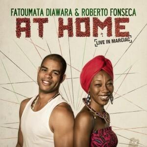 Fatouma Diawara & Roberto Fonseca - At Home - Live in Marciac