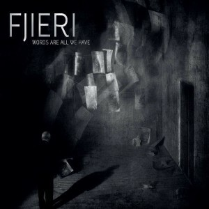 Fjieri - Words Are All We Have