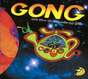 Gong - High Above The Subterranean Club 2000