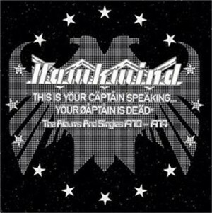 Hawkwind - This Is Your Captain Speaking Your Captain Is Dead - The Albums And Singles 1970-1974 (11 cd box)