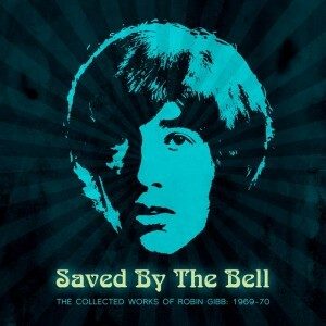 Robin Gibb - Saved By The Bell - The Collected Works of Robin Gibb 1069-70