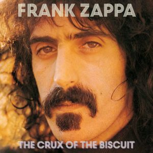 Frank Zappa - The Crux Of The Biscuit