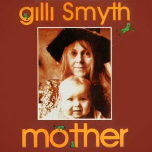 Gilli Smyth - Mother