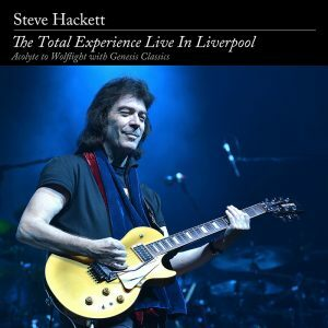Steve Hackett - The Total Experience Live In Liverpool - Acolyte to Wolflight with Genesis Classics (2cd+2dvd set)